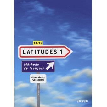 Latitudes 1, A1-A2 : méthode de langue, rédigée par Régine Mérieux et Yves Loiseau, enseignant-chercheur au CIDEF