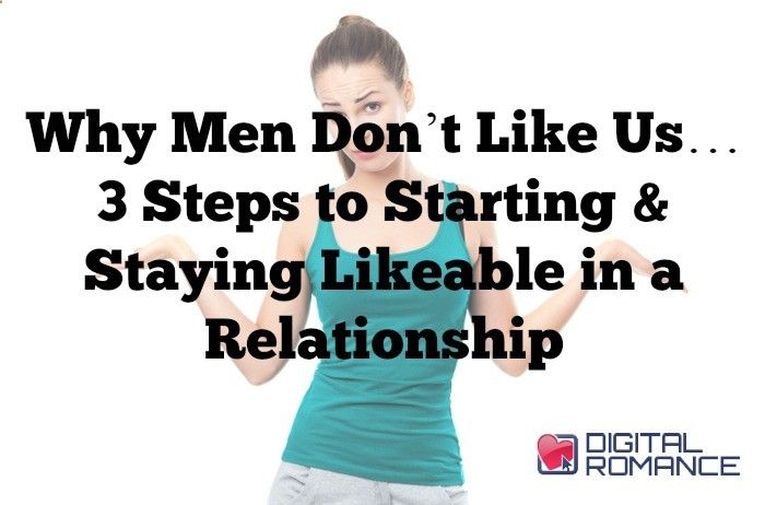Why Men Don't Like Us… 3 Steps to Starting & Staying Likeable in a Relationship - It is inevitable for a lot of us single ladies to become overwhelmed with thoughts of how to get and keep a good man. Von Decarlo of Speak Fluent Mangives you 3 tips that will help you keep his interests long term. #attractingmen #dating #relationship #advice
