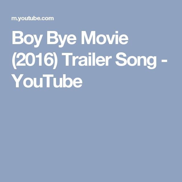 Boy Bye Movie (2016) Trailer Song - YouTube