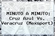 http://tecnoautos.com/wp-content/uploads/imagenes/tendencias/thumbs/minuto-a-minuto-cruz-azul-vs-veracruz-mexsport.jpg Cruz Azul vs Veracruz. MINUTO A MINUTO: Cruz Azul vs. Veracruz (Mexsport), Enlaces, Imágenes, Videos y Tweets - http://tecnoautos.com/actualidad/cruz-azul-vs-veracruz-minuto-a-minuto-cruz-azul-vs-veracruz-mexsport/