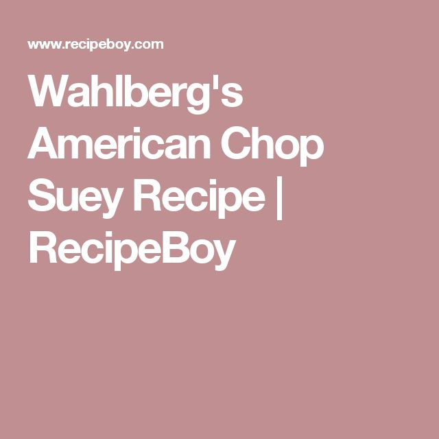 Wahlberg's American Chop Suey Recipe | RecipeBoy