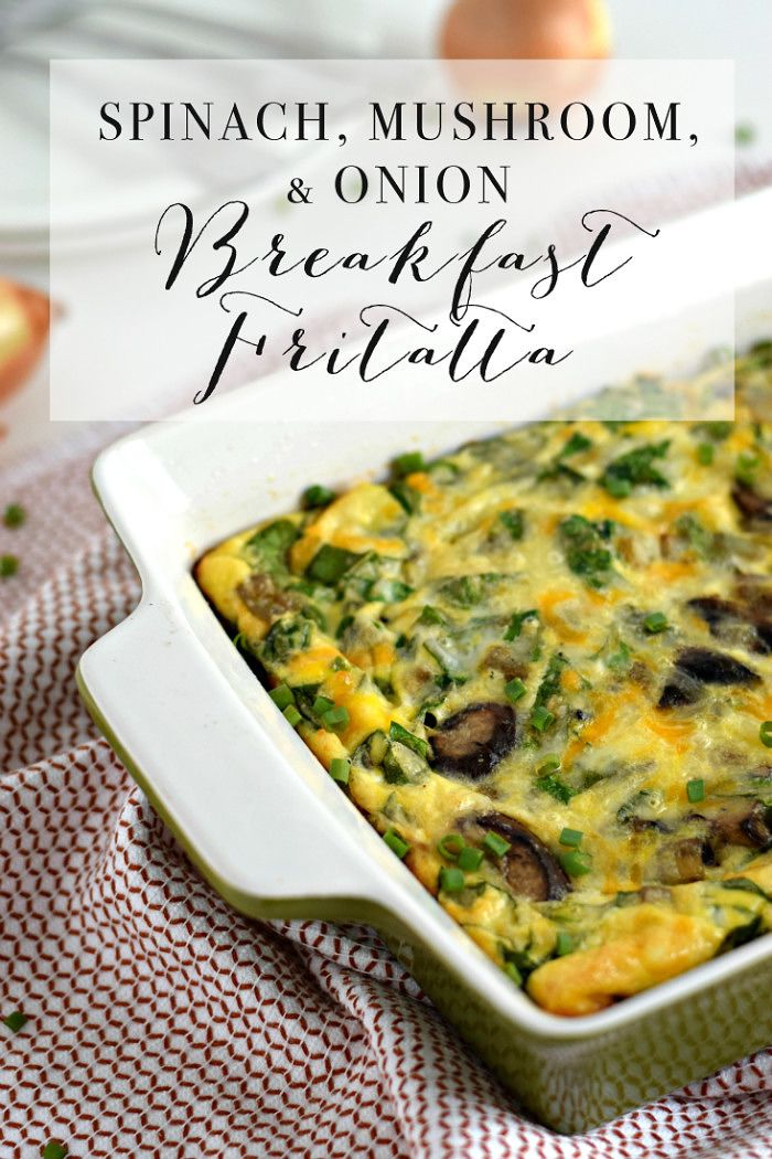 Easy Spinach, Mushroom & Onion Breakfast Fritatta Recipe // Perfect for those that don't have a lot of time to spend in the kitchen // Quick and Easy recipe!