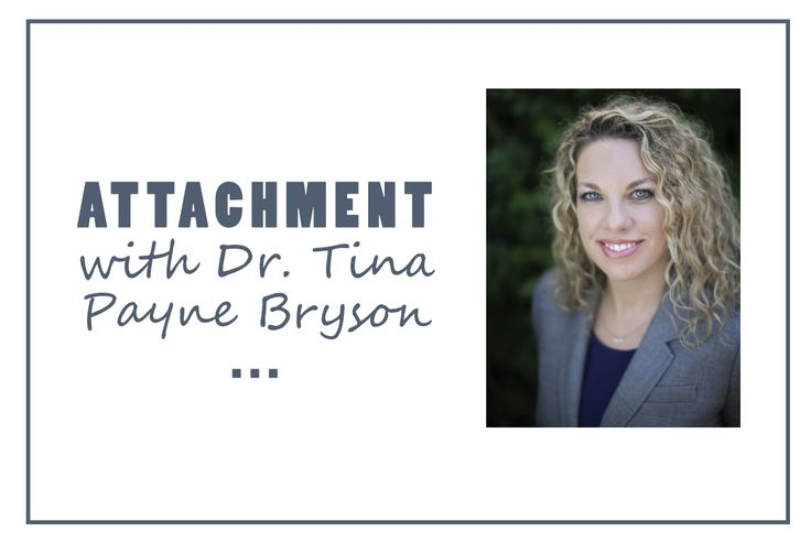 The wonderful Dr. Tina Payne Bryson shares about attachment in this guest video blog post.