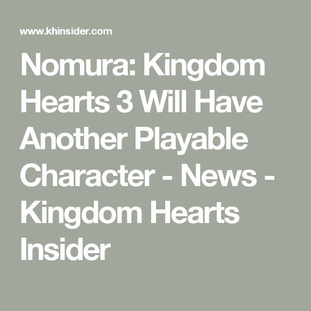 Nomura: Kingdom Hearts 3 Will Have Another Playable Character - News -      Kingdom Hearts Insider
