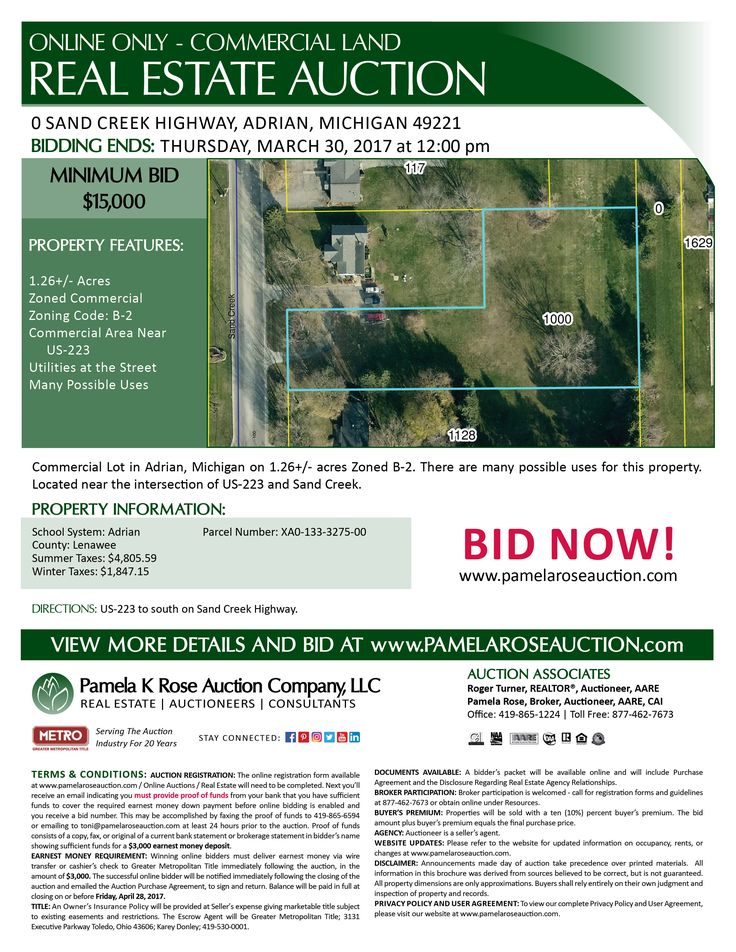Online Only Auction of 1.26+/- Acres of Land – Minimum Bid $15,000! 0 Sand Creek Highway, Adrian, Michigan 49221 - Bidding Ends: Thursday, March 30, 2017 at 12:00 pm. Commercial lot in Adrian, Michigan on 1.26+/- acres Zoned B-2. There are many possible uses. Near the intersection of US-223 and Sand Creek. Parcel Number: XA0-133-3275-00. View brochure and register to bid online. Pamela K Rose Auction Co LLC.