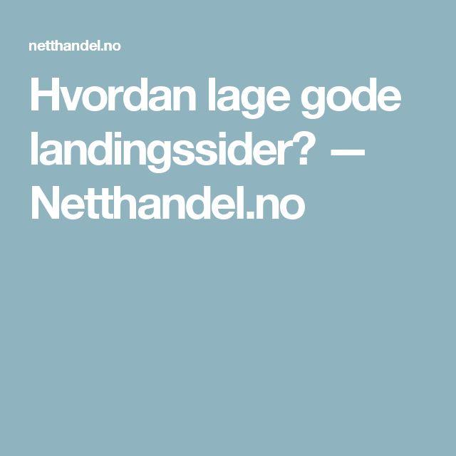 Hvordan lage gode landingssider? — Netthandel.no