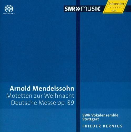 Arnold Mendelssohn: Motetten zur Weihnacht; Deutsche Messe [Super Audio Hybrid CD]