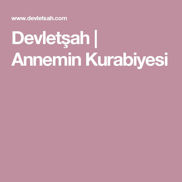 Devletşah | Annemin Kurabiyesi