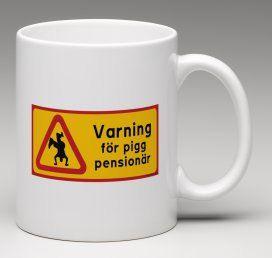 Varning för | Mugg - Varning för pigg pensionär