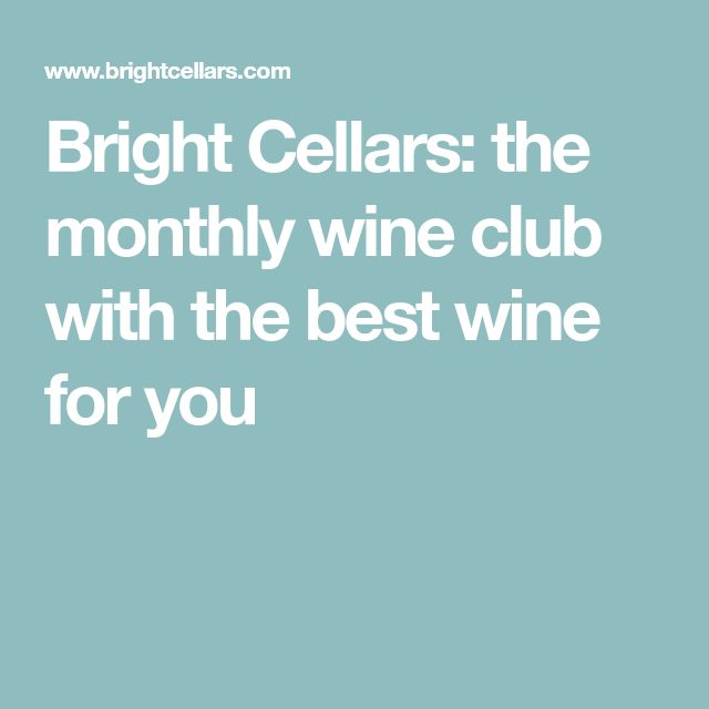 Bright Cellars: the monthly wine club with the best wine for you