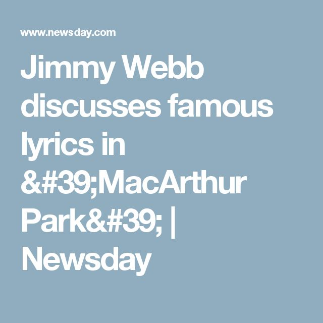 Jimmy Webb discusses famous lyrics in 'MacArthur Park' | Newsday