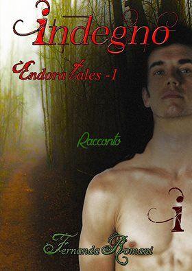 """""""Indegno"""" ebook gratuito che contiene un racconto spin-off prequel di """"Endora"""""""