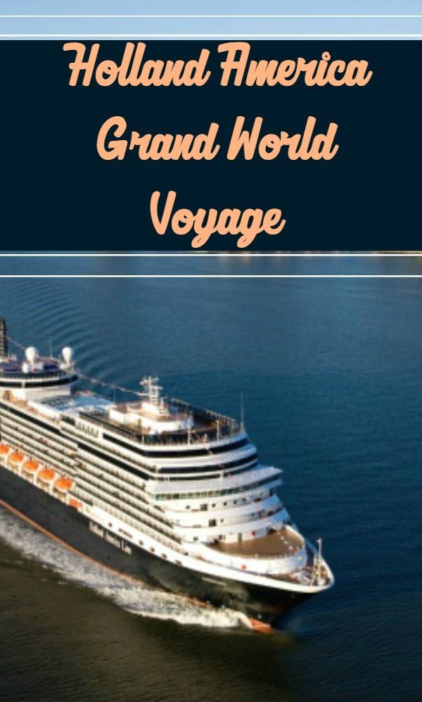 A Day Aboard Holland America Line Grand World Voyage