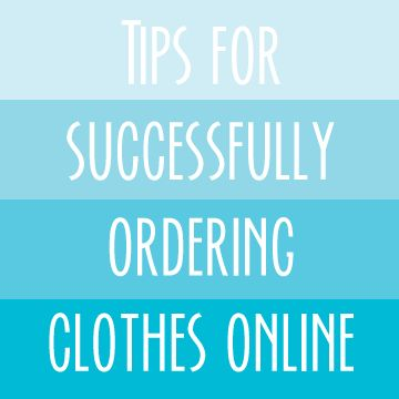 Tips for Successfully Ordering Clothes Online