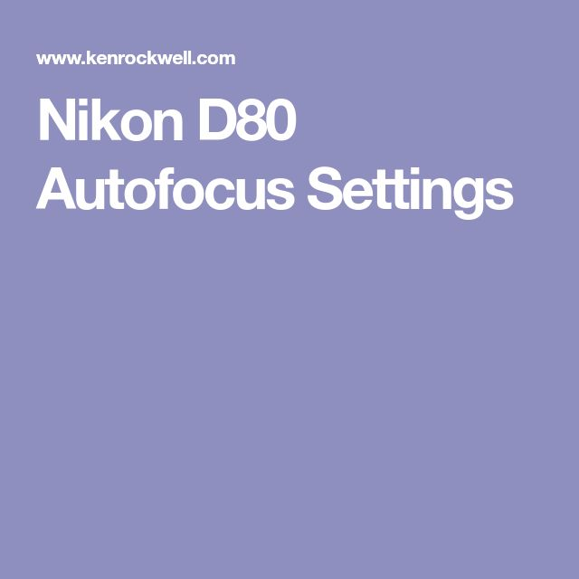 Nikon D80 Autofocus Settings