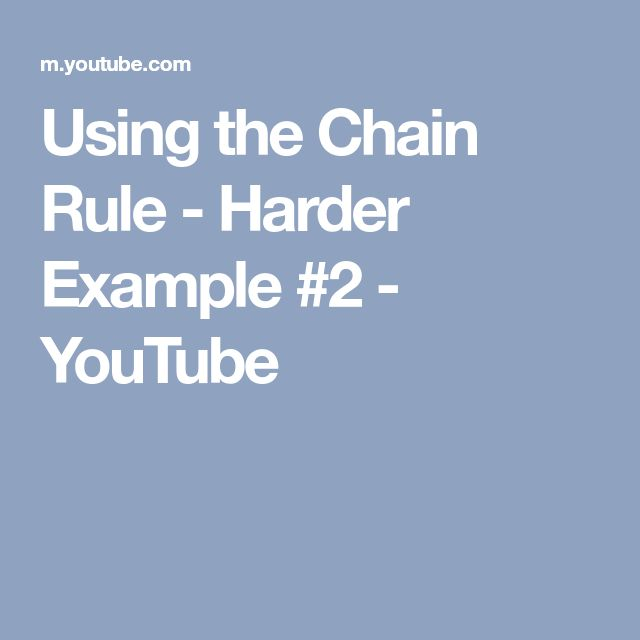 Using the Chain Rule - Harder Example #2 - YouTube