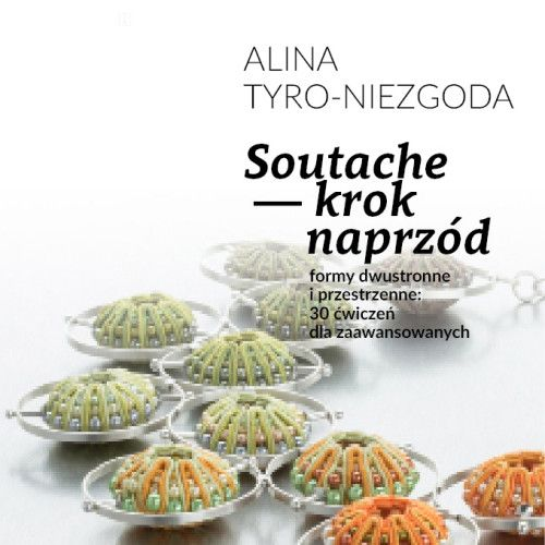 Skrypt: Soutache – krok naprzód Alina Tyro-Niezgoda / Tender December
