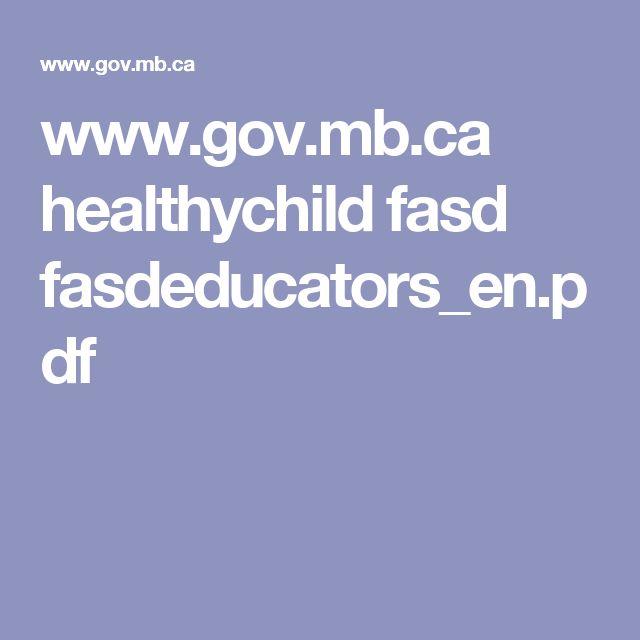 www.gov.mb.ca healthychild fasd fasdeducators_en.pdf