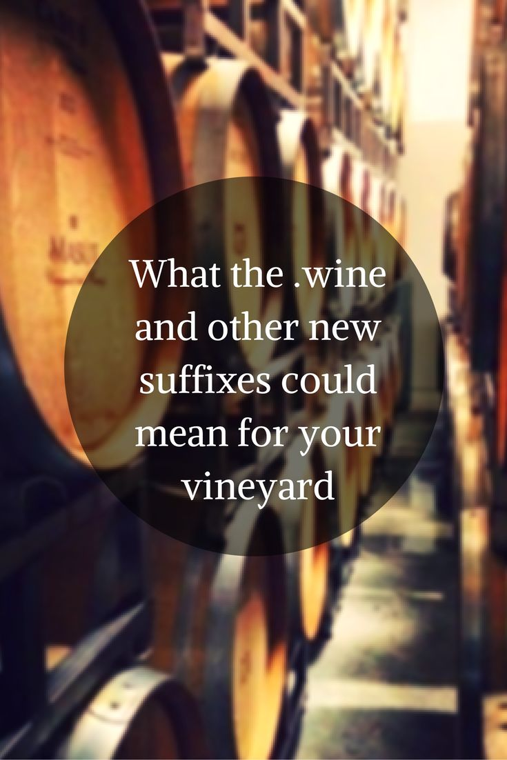 What the .wine, .vin and other suffixes could now mean for your #vineyard