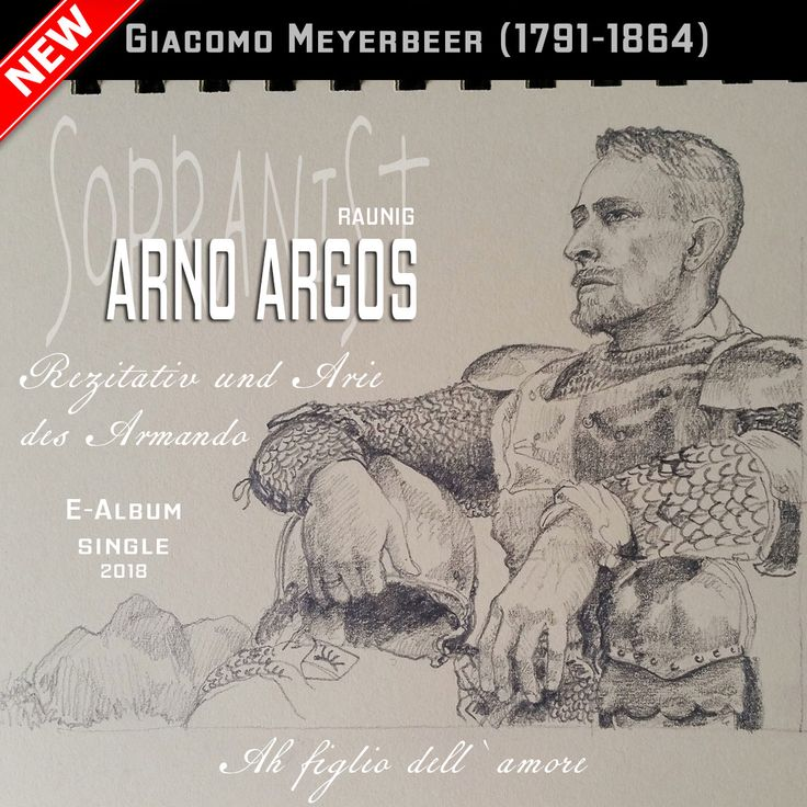 Arno Argos Raunig Giacomo Meyerbeer Ah figlio dell` amore