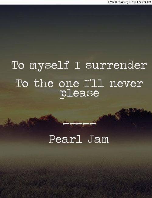 Best 25 Pearl Jam Lyrics Ideas On Pinterest Pearl Jam