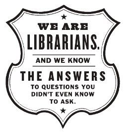 We Are Librarians and we know the answers to questions you didn't even know to ask. #logo #libraries