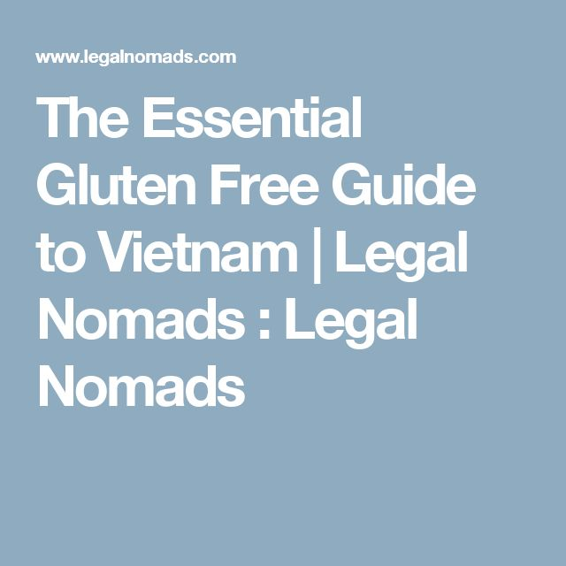 The Essential Gluten Free Guide to Vietnam | Legal Nomads : Legal Nomads