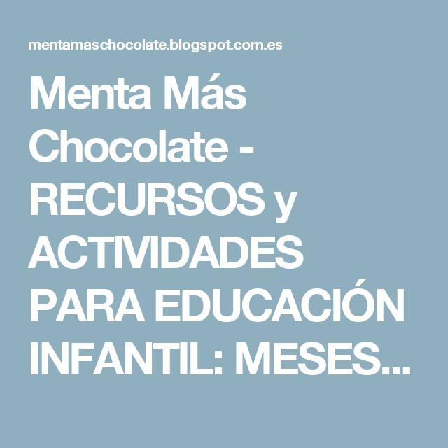 Menta Más Chocolate - RECURSOS y ACTIVIDADES PARA EDUCACIÓN INFANTIL: MESES DEL AÑO