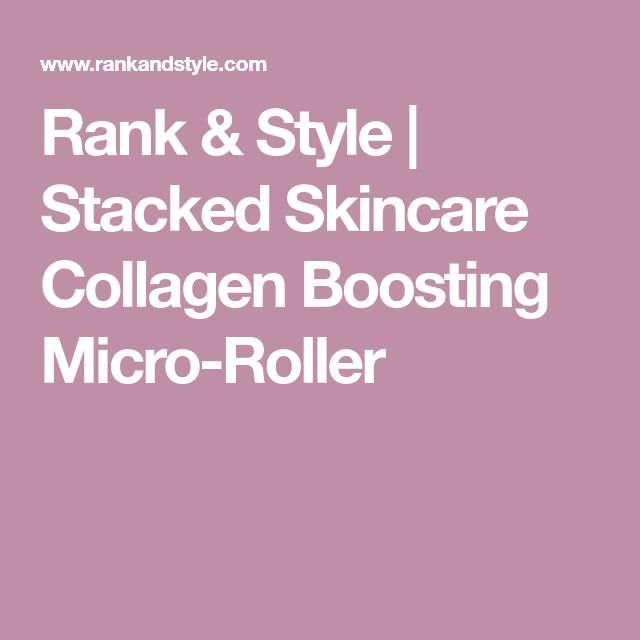 Rank & Style | Stacked Skincare Collagen Boosting Micro-Roller