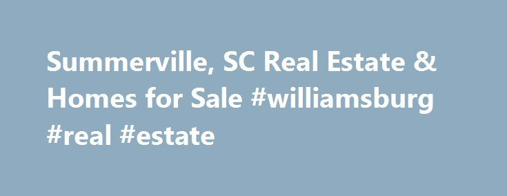 Summerville, SC Real Estate & Homes for Sale #williamsburg #real #estate http://real-estate.remmont.com/summerville-sc-real-estate-homes-for-sale-williamsburg-real-estate/  #summerville sc real estate # Summerville, SC Real Estate and Homes for Sale Summerville, South Carolina is located in Dorchester County. Summerville is a suburban community with a population of 44,597. The median household income is $53,428. In Summerville, 53% of residents are married, and families with children reside…