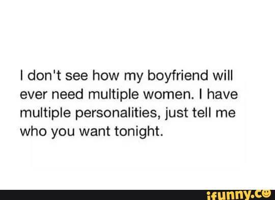 crazy, girlfriend, logic, multiple, personalities