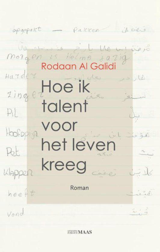 10/52 Hoe ik talent voor het leven kreeg, Al Galidi . Prachtig maar schrijnend verhaal over jaren in een AZC leven.