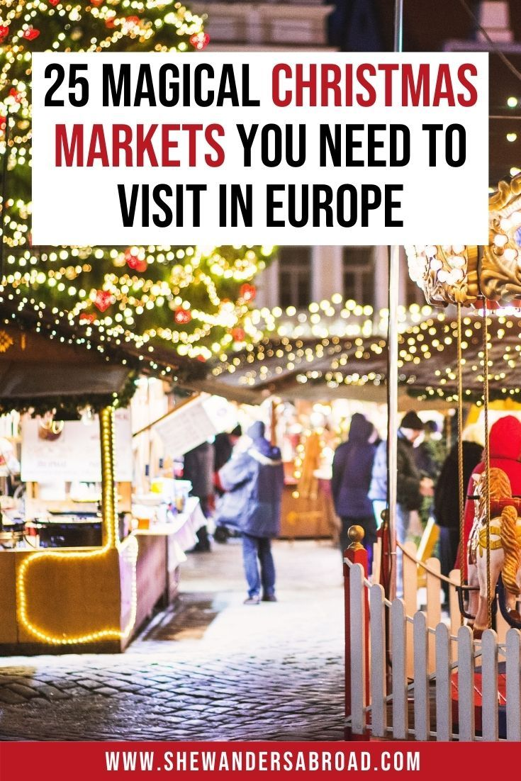 25 Best Christmas Markets In Europe You Can T Miss In 2020 Christmas Markets Europe Best Christmas Markets Christmas In Europe