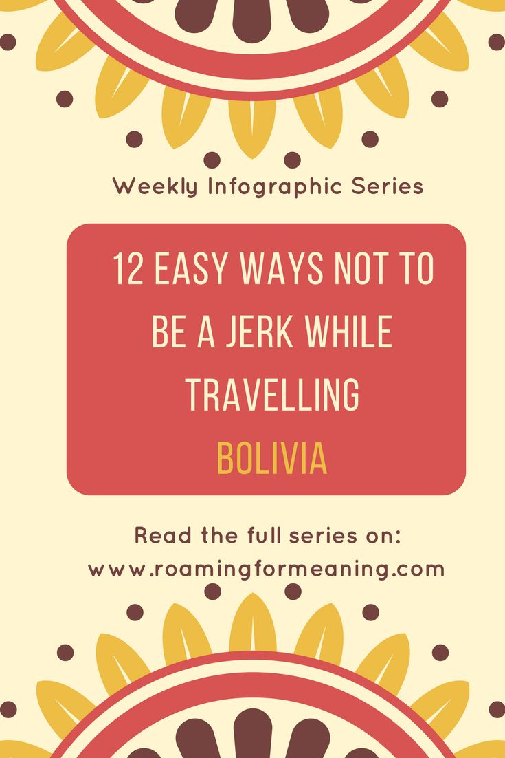 Infographic on cultural etiquette in #Bolivia Read to make sure you are a culturally sensitive and aware tourist in Bolivia