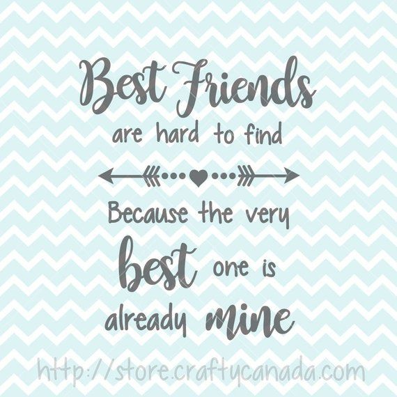 Best Friends Are Hard To Find, Best Friends Quote, Best ...