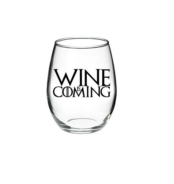 Game of Thrones  WINE IS COMING 15 or 21 oz by DanniBeCollection