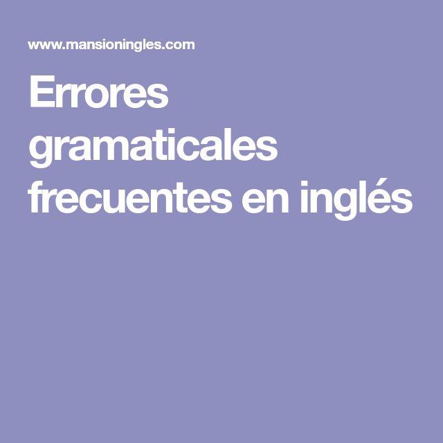 Errores gramaticales frecuentes en inglés