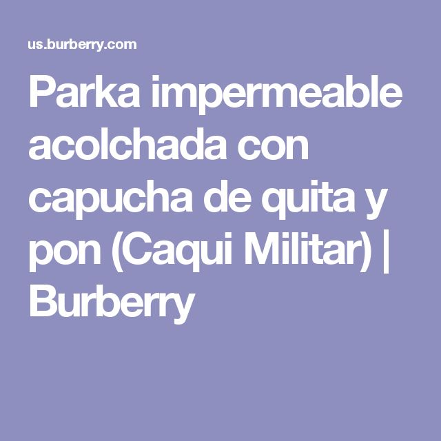 Parka impermeable acolchada con capucha de quita y pon (Caqui Militar) | Burberry