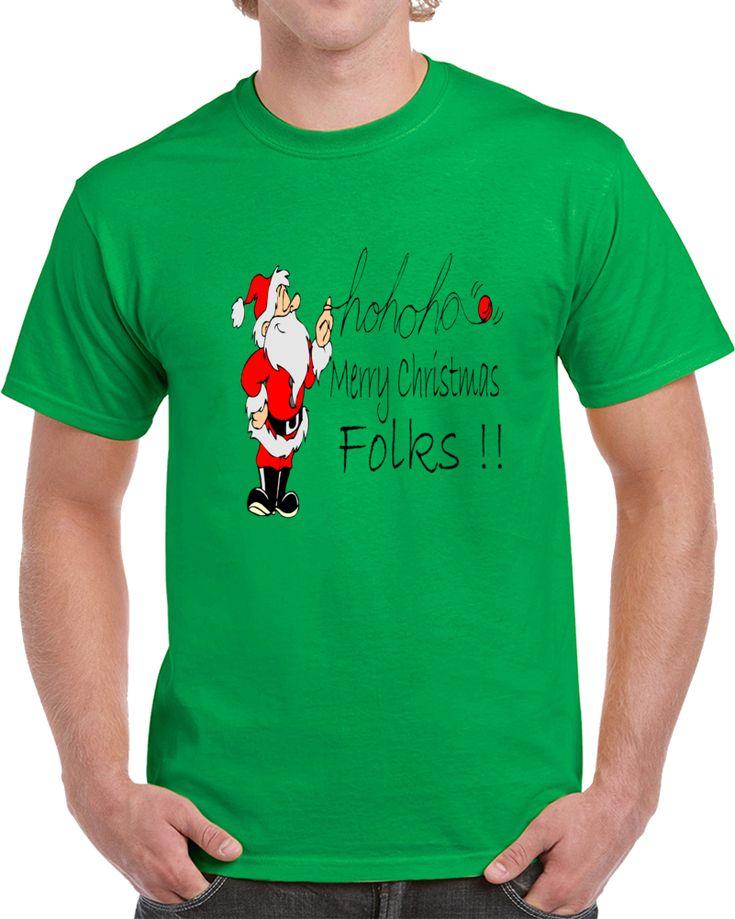 Hoho Santa Merry Christmas Folks   T Shirt