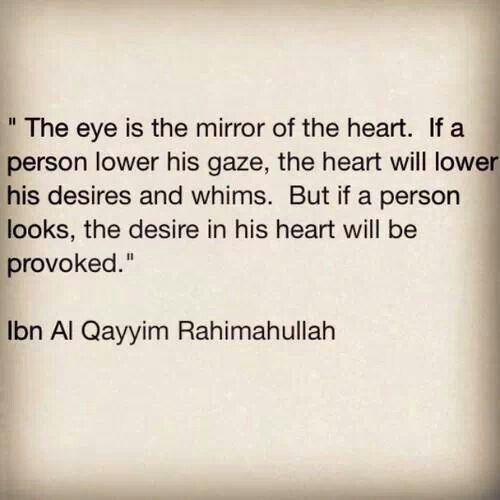Lower your gaze - hikmah of Ibn Qayyim rahimahullah