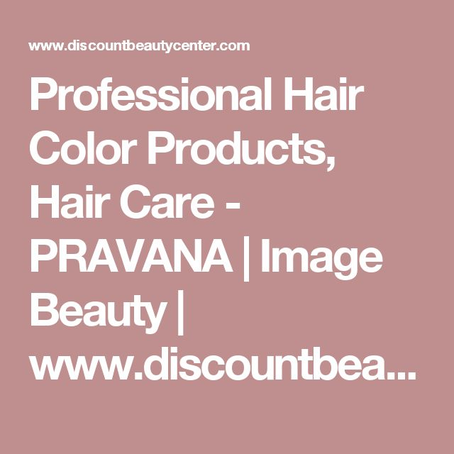 Professional Hair Color Products, Hair Care - PRAVANA | Image Beauty | www.discountbeautycenter.com