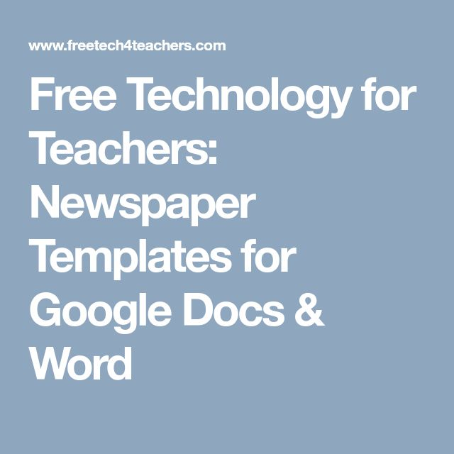 Free Technology for Teachers: Newspaper Templates for Google Docs & Word