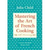 Mastering the Art of French Cooking, 50th Anniversary Edition (Hardcover)By Julia Child