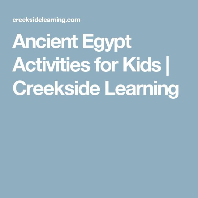 Ancient Egypt Activities for Kids | Creekside Learning