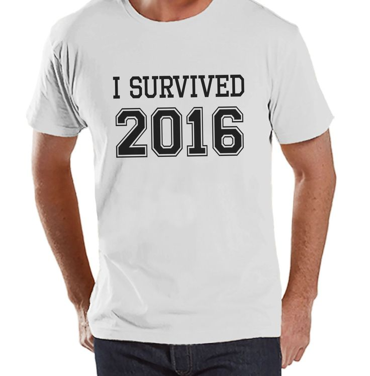 I Survived 2016 - New Years Eve Shirt - Funny New Years Shirt - Mens White Shirt - Mens White Tee - White T Shirt - Humorous Gift for Him