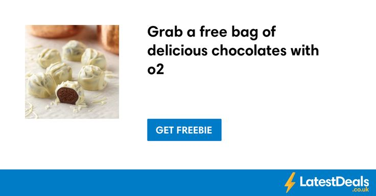 Grab a free bag of delicious chocolates with o2