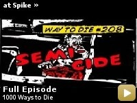 1000 Ways to DIE - 90% of which involve some combination of stupidity, alcohol, drugs and/or sex.