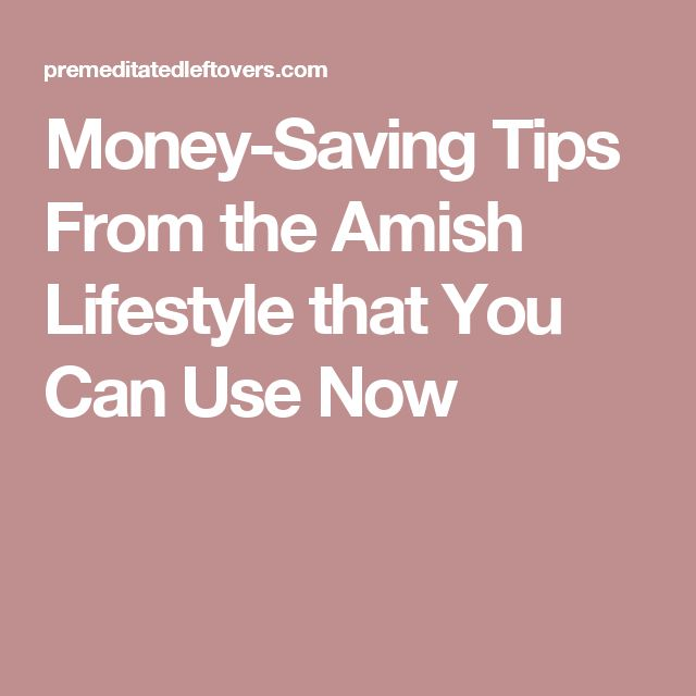Dollar Tree Lancaster: Money-Saving Tips From The Amish Lifestyle That You Can
