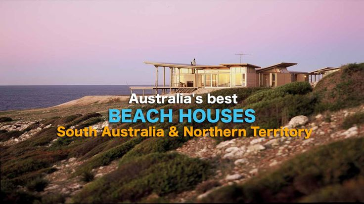 Australia's best beach houses: South Australian coast and Northern Terri...