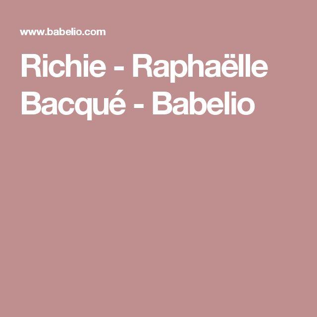 Richie - Raphaëlle Bacqué - Babelio